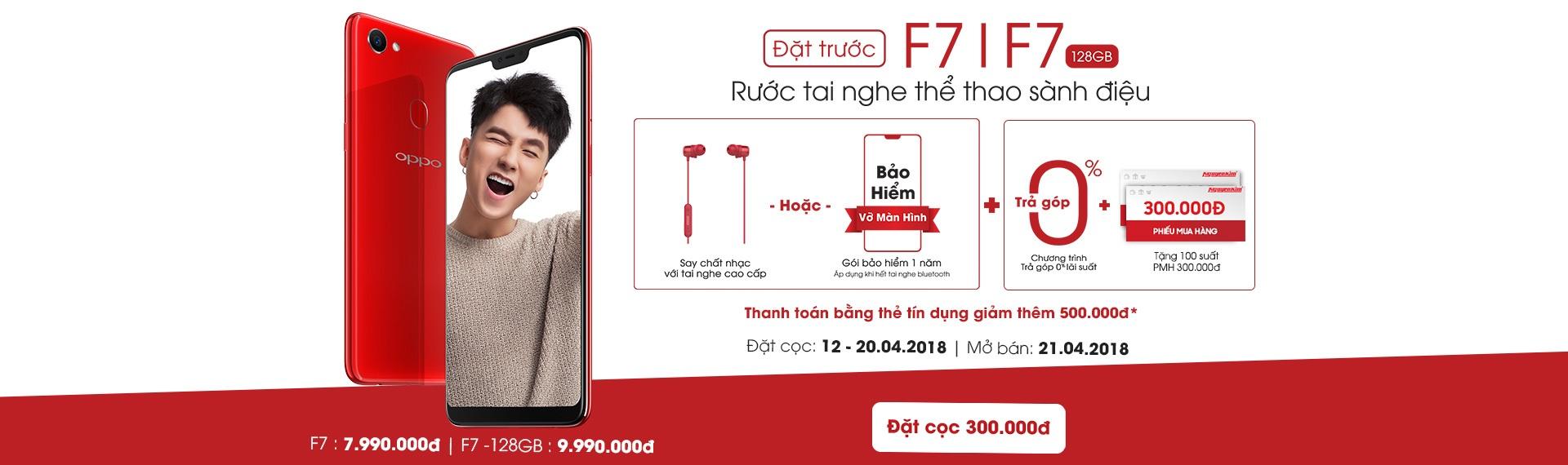 ĐẶT TRƯỚC OPPO F7 - NHẬN NGAY KHUYẾN MÃI KHỦNG